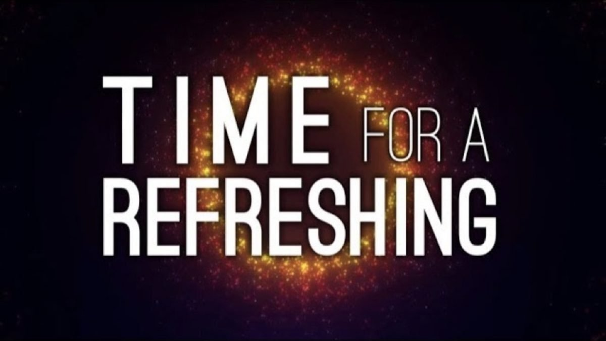 Message Title: Time for a Refreshing