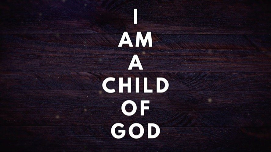 Message Title: I am a Child of God